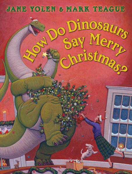 Jane Yolen - How Do Dinosaurs Say Merry Christmas?