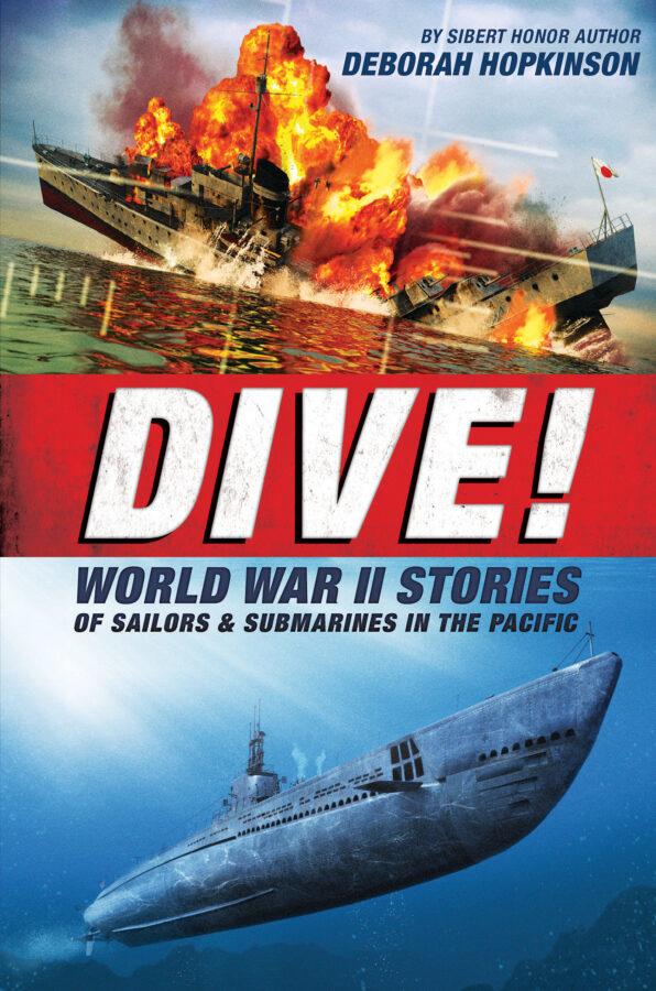 Deborah Hopkinson - Dive! World War II Stories of Sailors & Submarines in the Pacific