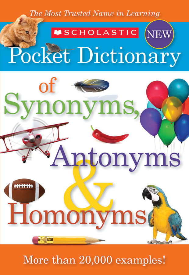Scholastic - Scholastic Dictionary of Synonyms, Antonyms, and Homonyms