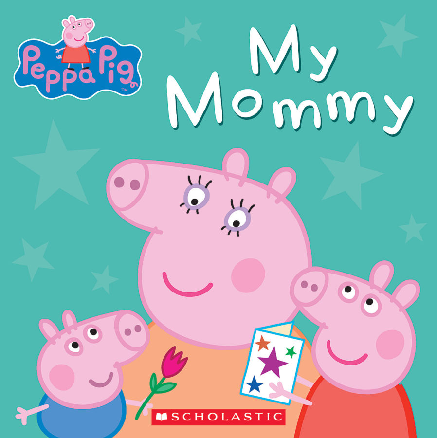 Scholastic - Peppa Pig: My Mommy