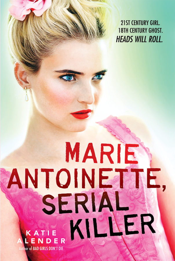 Katie Alender - Marie Antoinette, Serial Killer