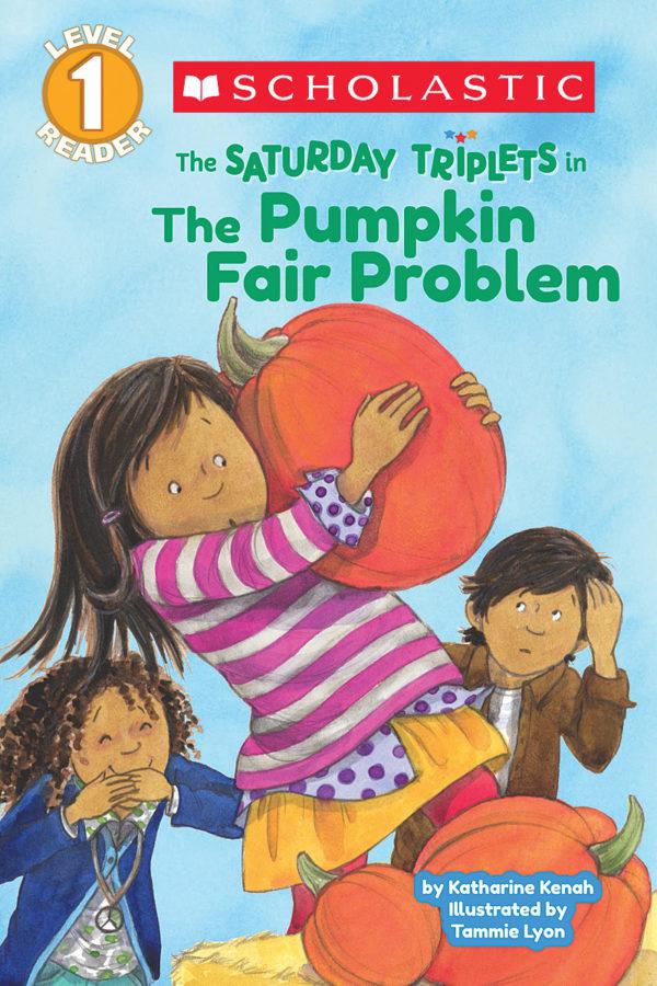 Katharine Kenah - Schol Rdr Lvl 1: Saturday Triplets: The Pumpkin Fair Problem