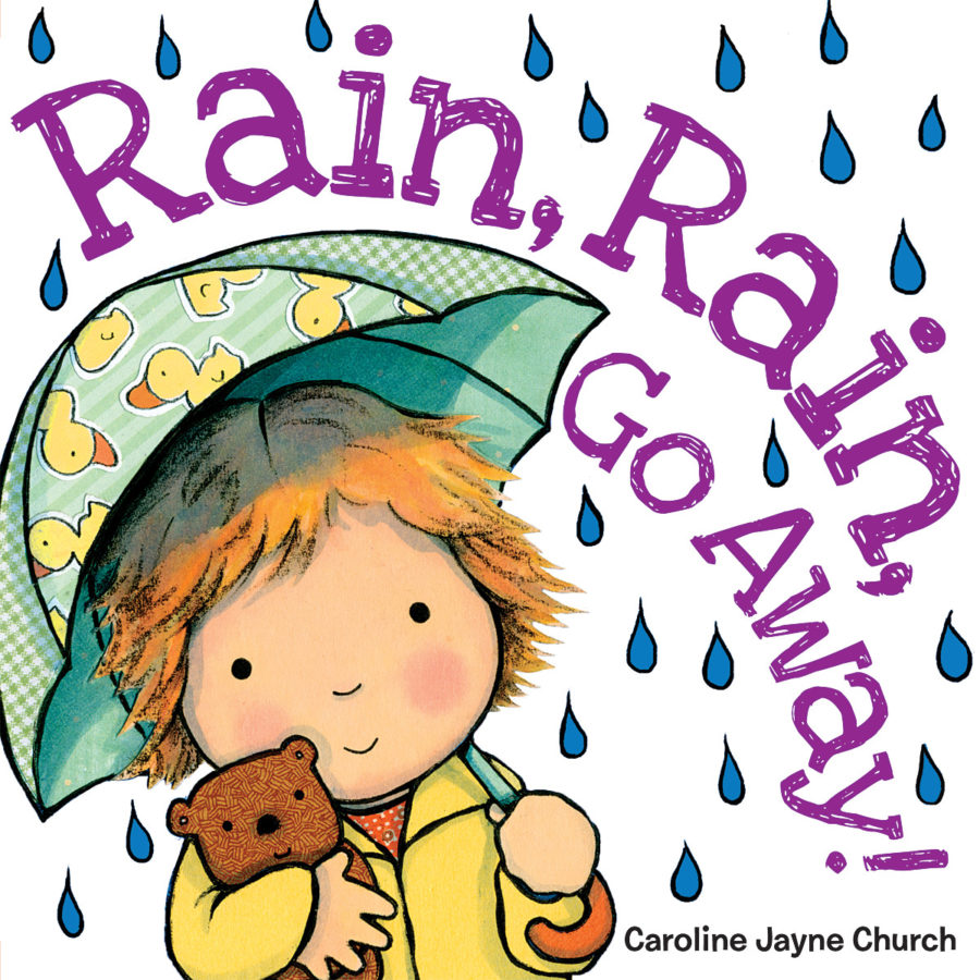 Caroline Jayne Church - Rain, Rain, Go Away
