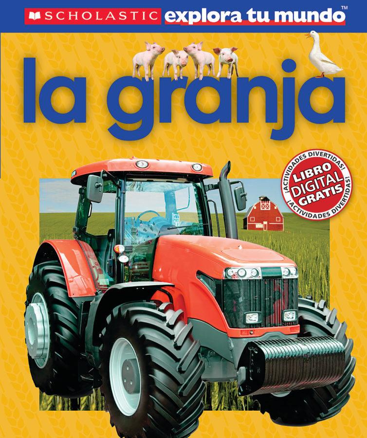 Penelope Arlon - Scholastic Explora Tu Mundo: La granja