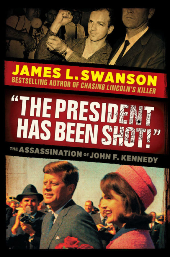 "James L. Swanson - ""The President Has Been Shot!"""