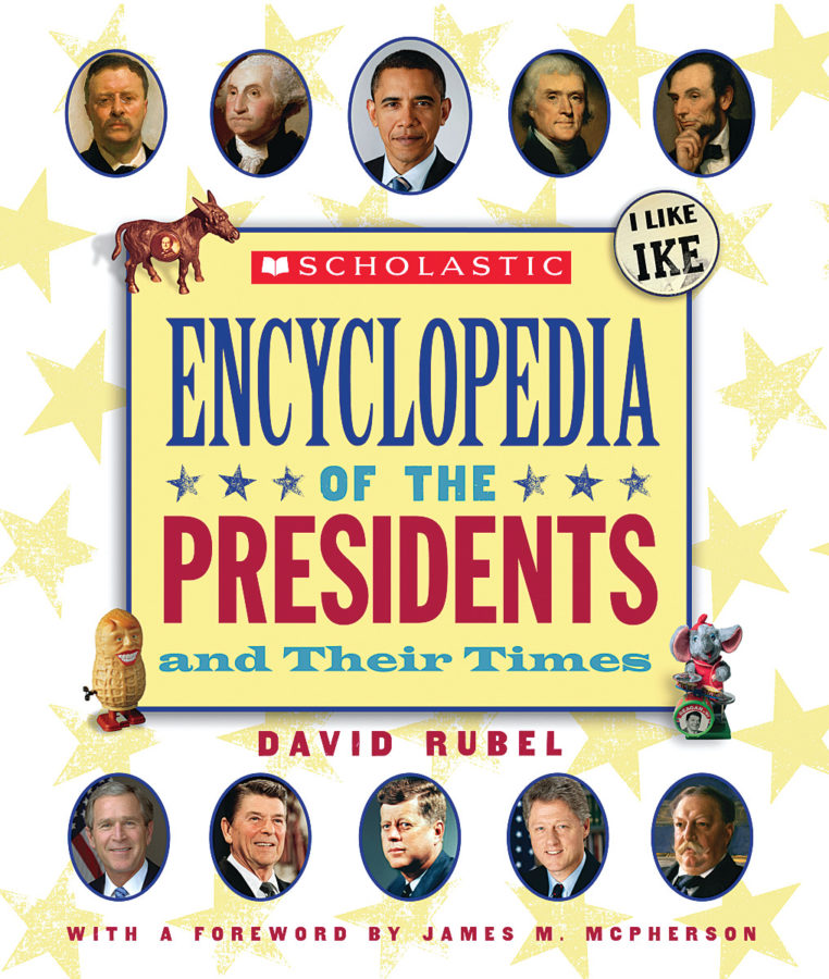 David Rubel - Scholastic Encyclopedia of the Presidents and Their Times