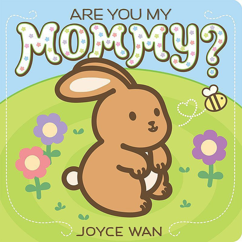 Joyce Wan - Are You My Mommy?