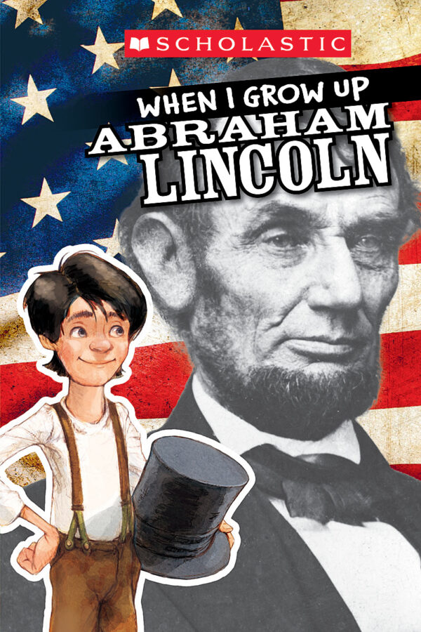 AnnMarie Anderson - Schol Rdr Lvl 3: When I Grow Up: Abraham Lincoln