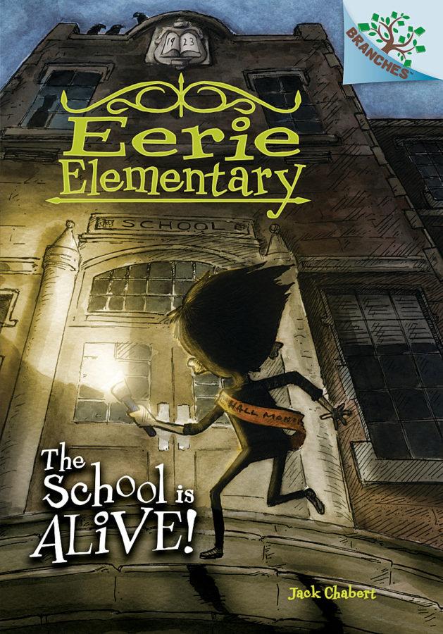 Jack Chabert - Eerie Elementary #1: The School is Alive!
