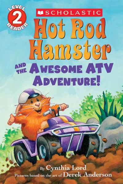 Cynthia Lord - Hot Rod Hamster and the Awesome ATV Adventure!