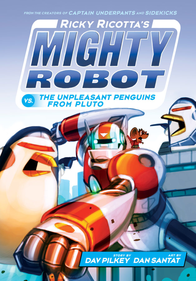 Dav Pilkey - Ricky Ricotta's Mighty Robot vs. the Unpleasant Penguins from Pluto
