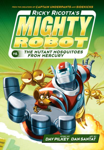 Ricky Ricotta S Mighty Robot Dav Pilkey Scholastic Kids