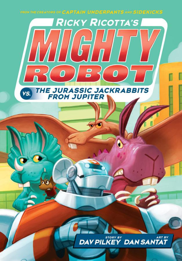 Dav Pilkey - Ricky Ricotta's Mighty Robot vs. the Jurassic Jackrabbits from Jupiter