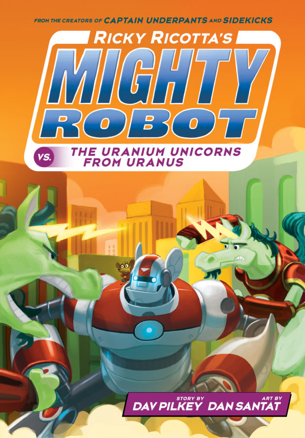 Dav Pilkey - Ricky Ricotta's Mighty Robot vs. the Uranium Unicorns from Uranus