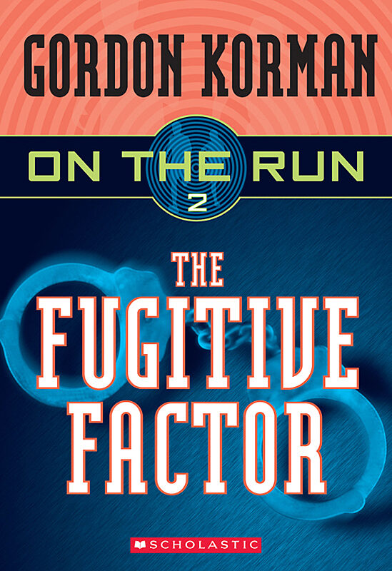 Gordon Korman - The Fugitive Factor
