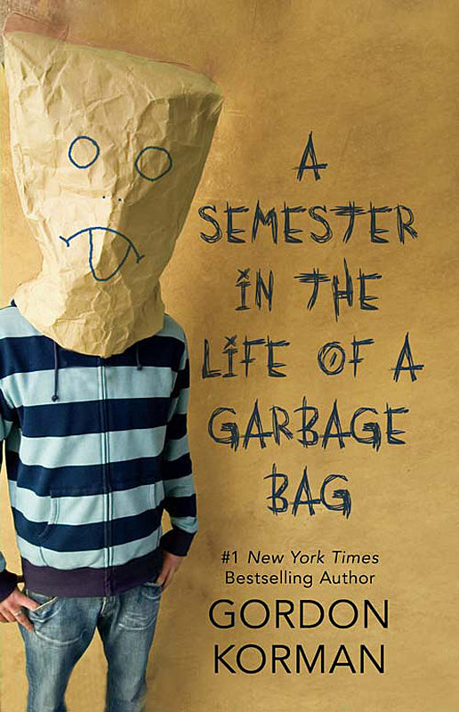 Gordon Korman - A Semester in the Life of a Garbage Bag