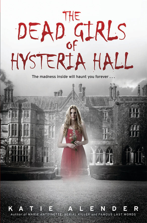 Katie Alender - The Dead Girls of Hysteria Hall