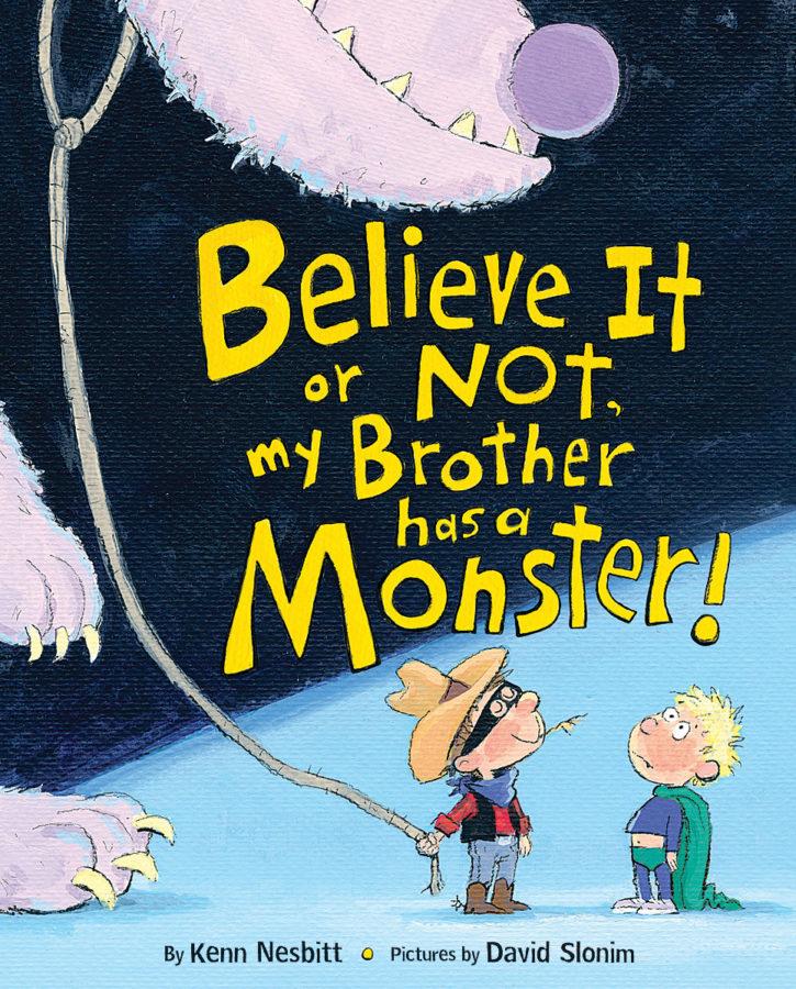 Kenn Nesbitt - Believe It or Not, My Brother Has a Monster!