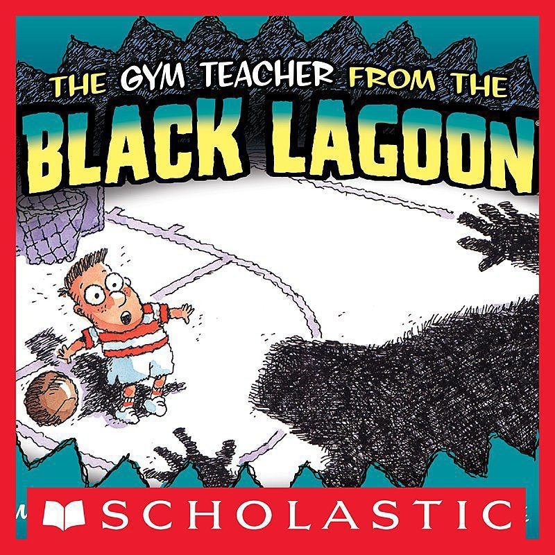 Mike Thaler - The Gym Teacher from the Black Lagoon
