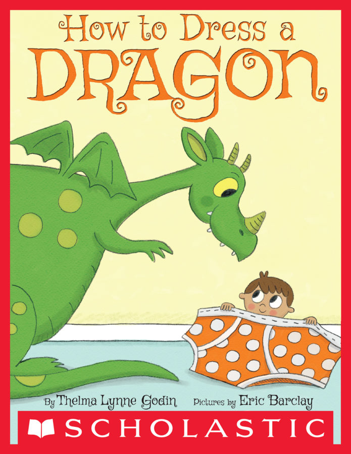 Thelma Lynne Godin - How to Dress a Dragon