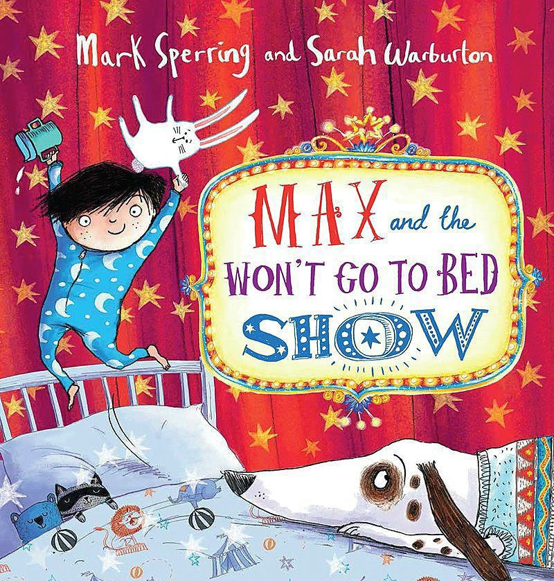 Mark Sperring - Max and the Won't Go to Bed Show