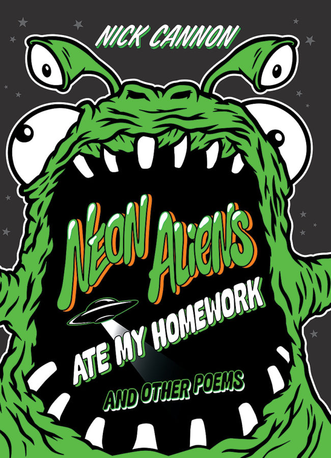 Nick Cannon - Neon Aliens Ate My Homework and Other Poems