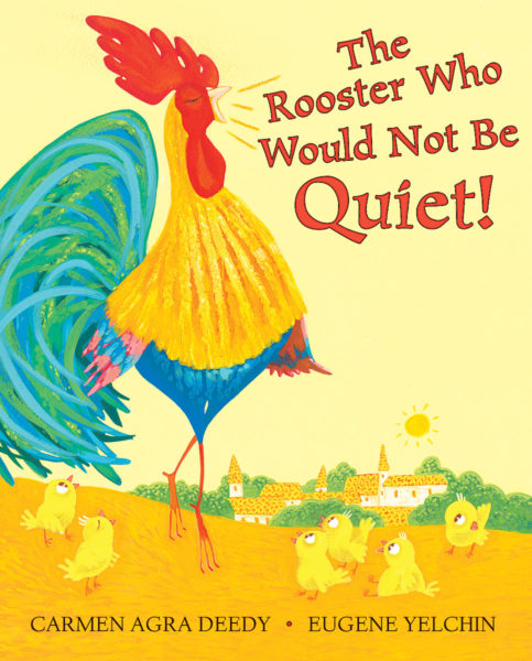 Carmen Agra Deedy - The Rooster Who Would Not Be Quiet!