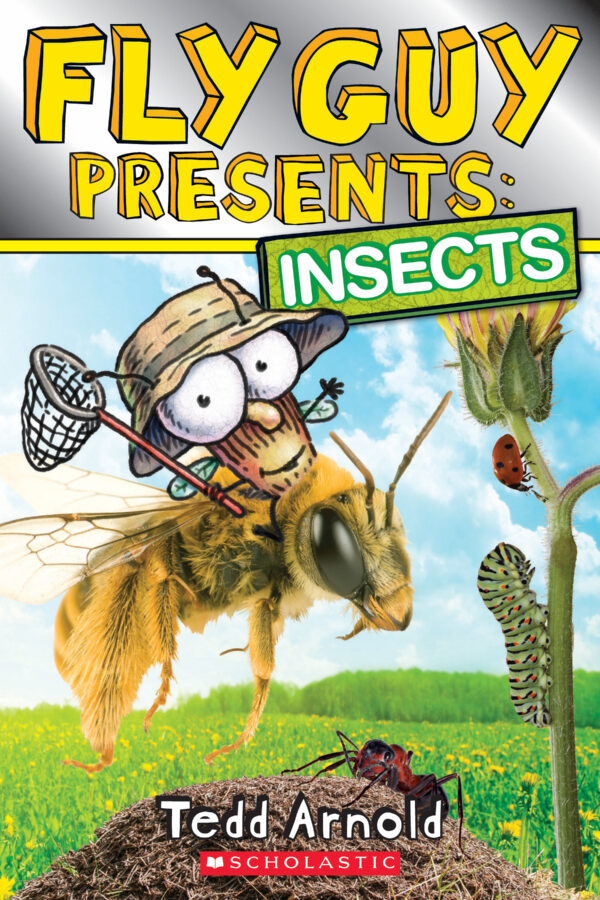 Tedd Arnold - Fly Guy Presents: Insects