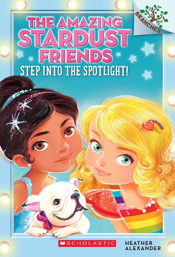 Heather Alexander - The Amazing Stardust Friends #1: Step into the Spotlight!