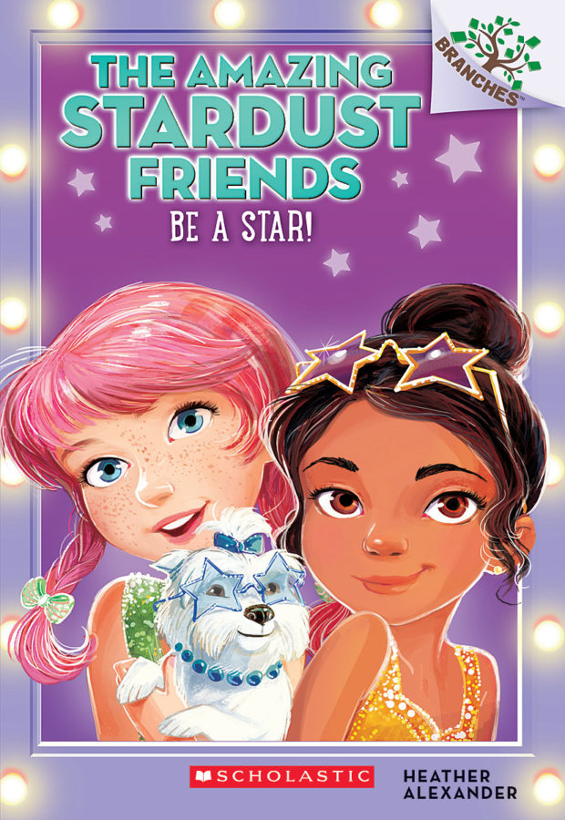 Heather Alexander - The Amazing Stardust Friends #2: Be a Star!