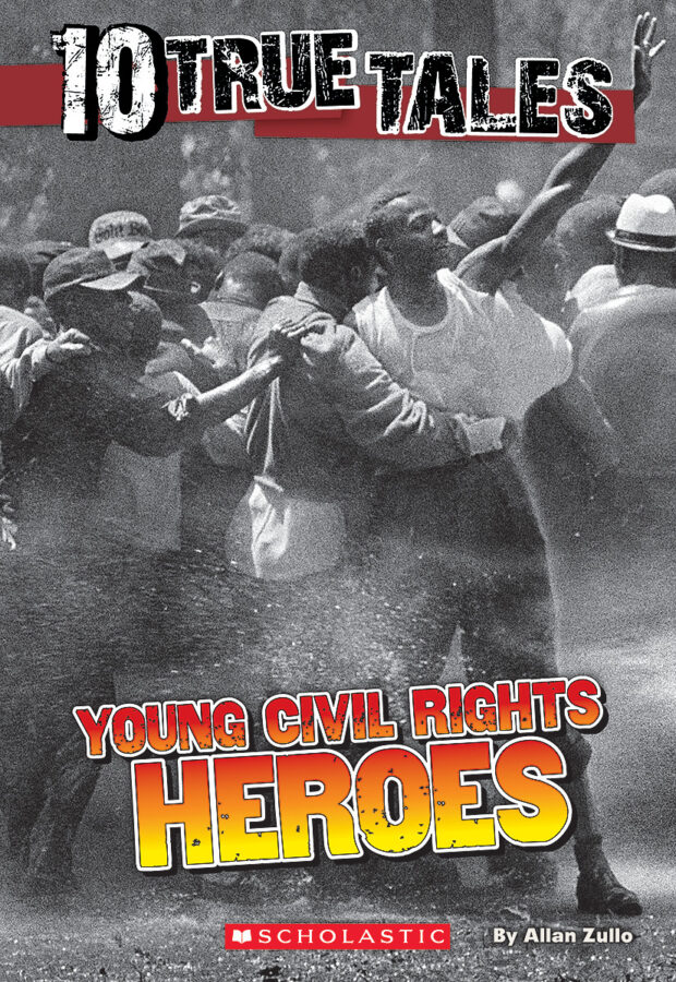 Allan Zullo - 10 True Tales: Young Civil Rights Heroes