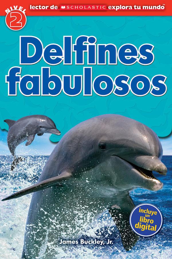 James Buckley Jr. - Lector de Scholastic Explora Tu Mundo Nivel 2: Delfines fabulosos