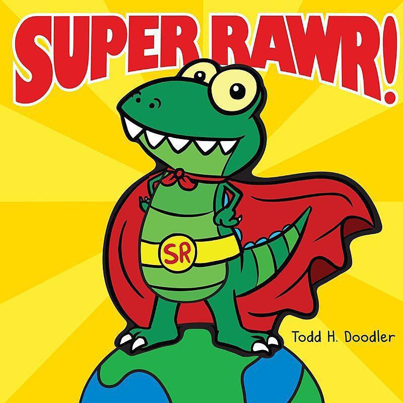 Todd H. Doodler - Super Rawr!