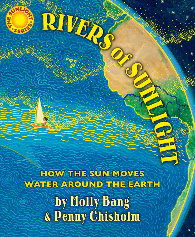 Molly Bang - Rivers of Sunlight: How the Sun Moves Water Around the Earth
