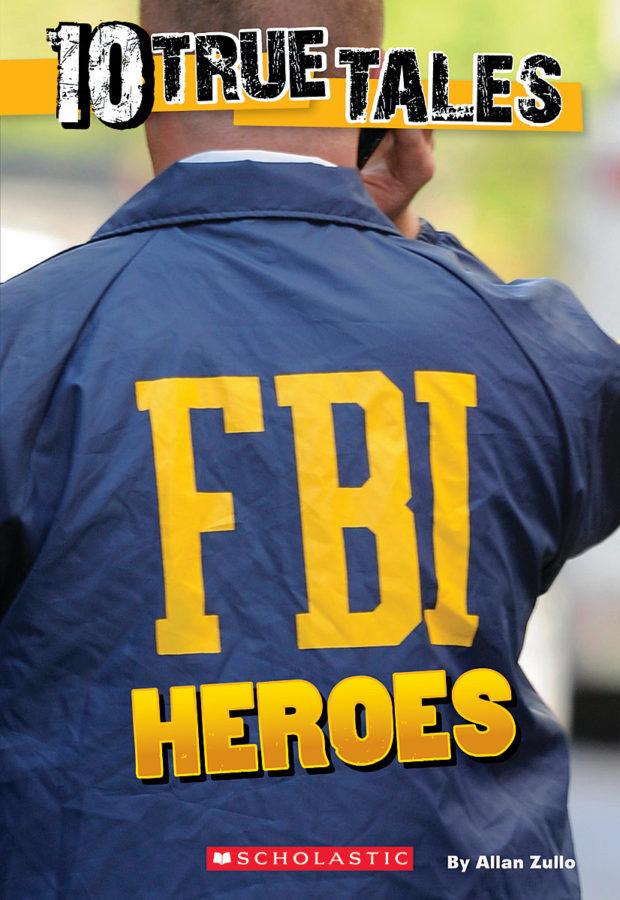 Allan Zullo - 10 True Tales: FBI Heroes