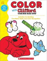 Color with Clifford the Big Red Dog: Activities for Building Fine-Motor Skills and Color Recognition