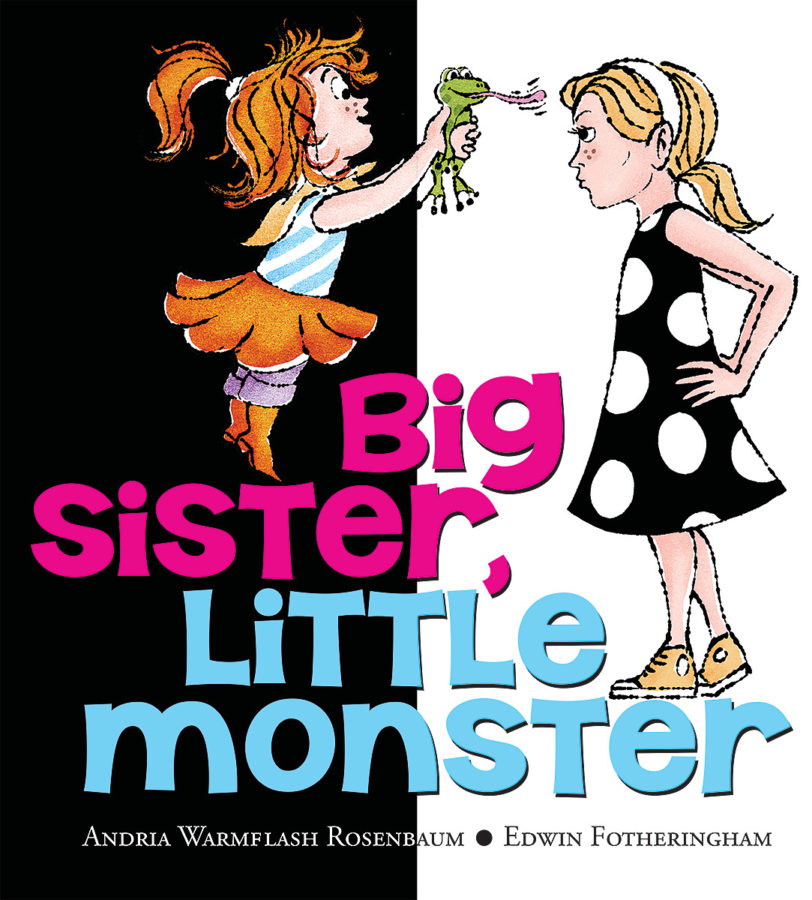 Andria Warmflash Rosenbaum - Big Sister, Little Monster