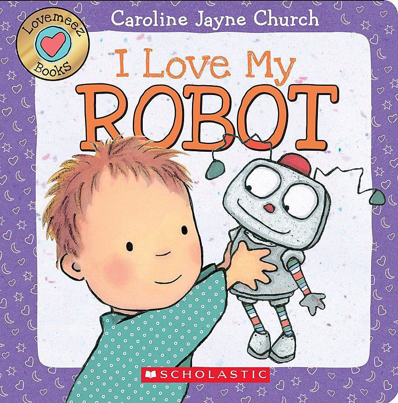 Caroline Jayne Church - I Love My Robot