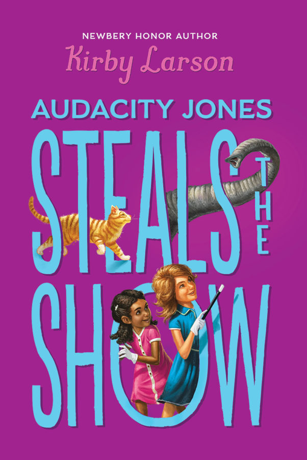 Kirby Larson - Audacity Jones Steals the Show