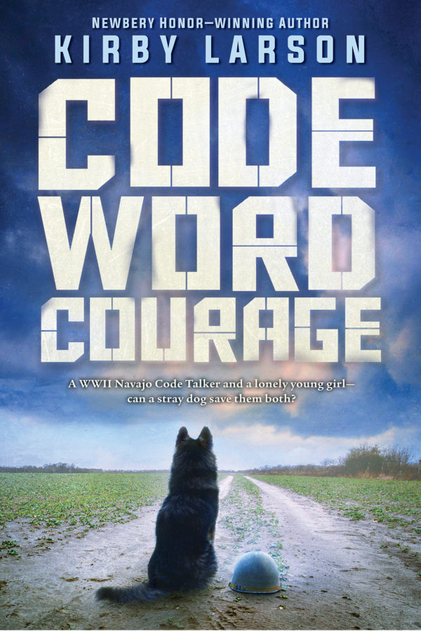Kirby Larson - Code Word Courage