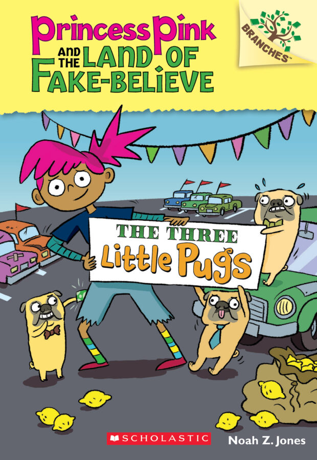 Noah Z. Jones - Princess Pink and the Land of Fake-Believe #3: The Three Little Pugs