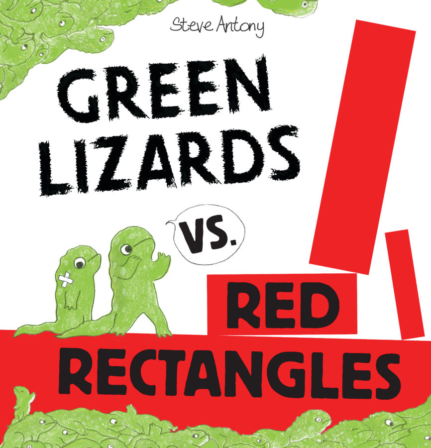 Steve Antony - Green Lizards vs. Red Rectangles