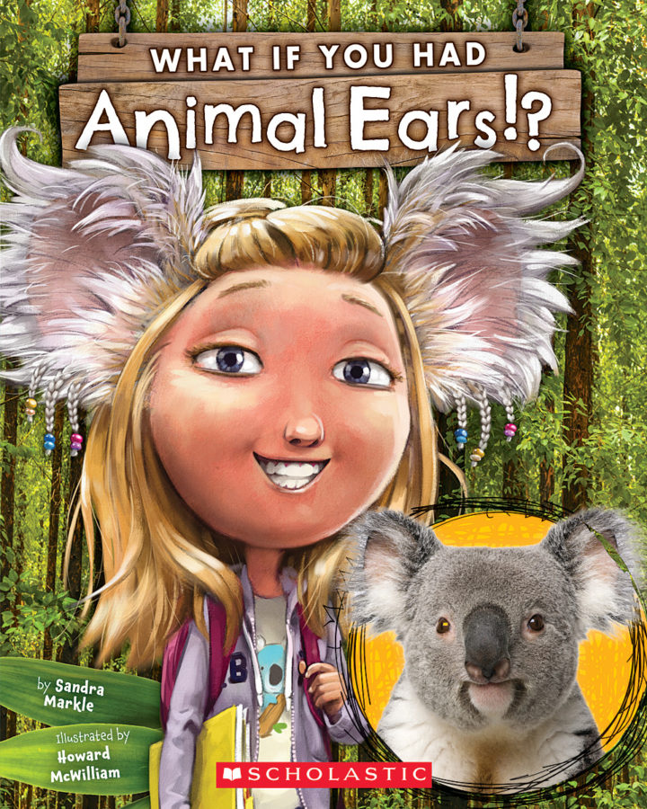 Sandra Markle - What If You Had Animal Ears?