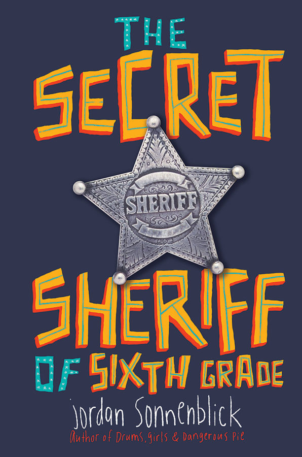 Jordan Sonnenblick - The Secret Sheriff of Sixth Grade