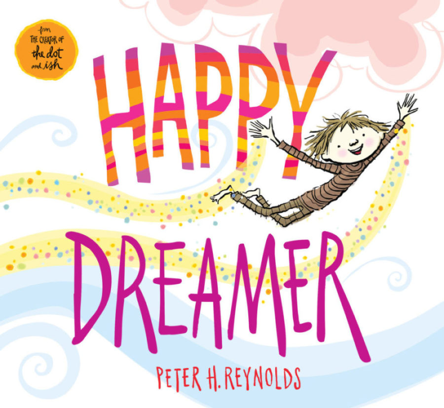 Peter H. Reynolds - Happy Dreamer
