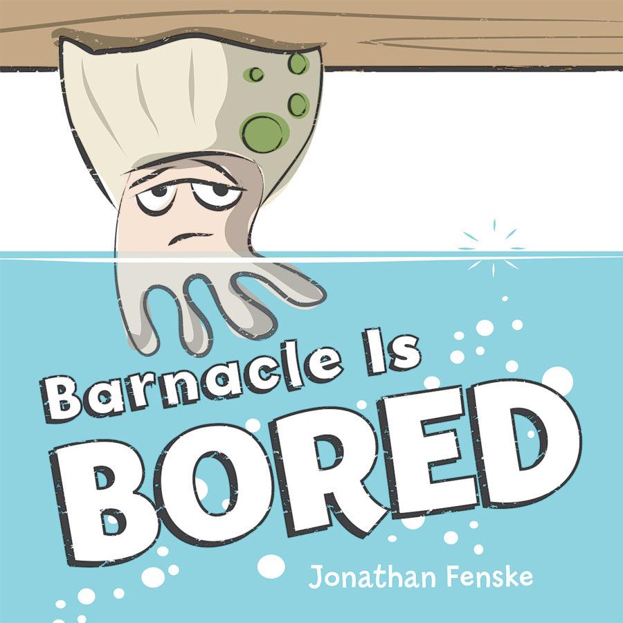 Jonathan Fenske - Barnacle Is Bored