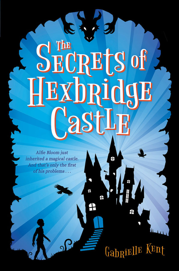 Gabrielle Kent - The Secrets of Hexbridge Castle