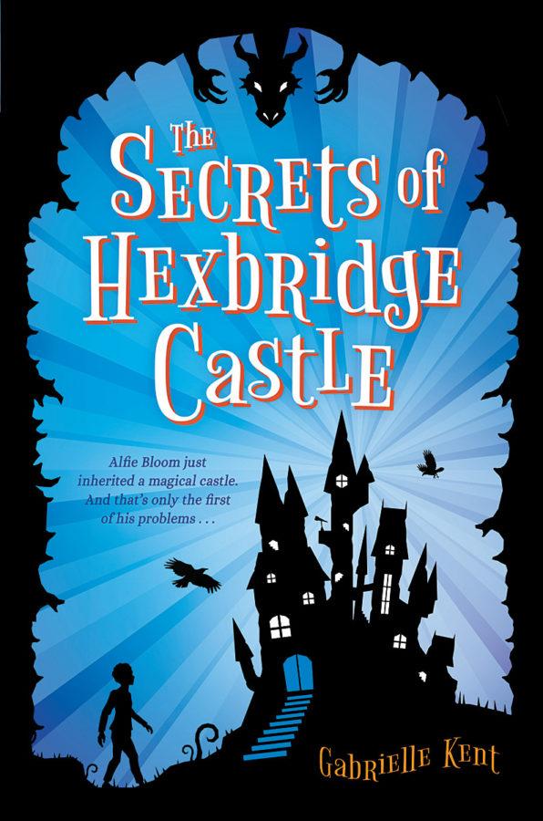 Gabrielle Kent - Secrets of Hexbridge Castle, The