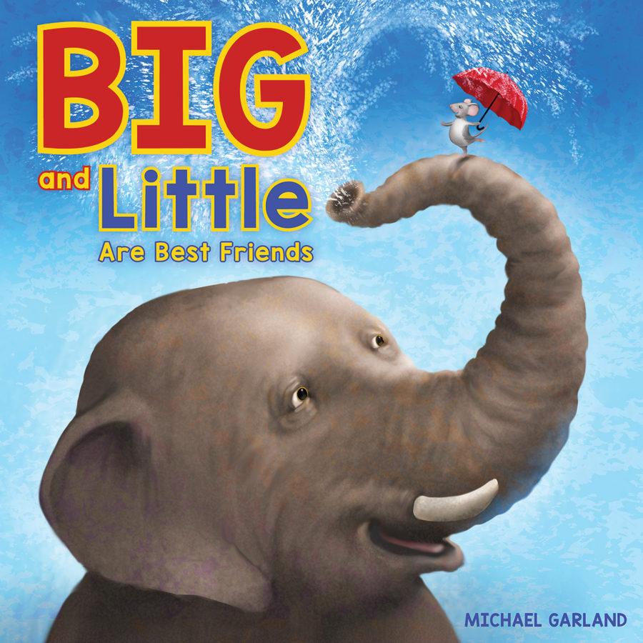 Michael Garland - Big and Little Are Best Friends