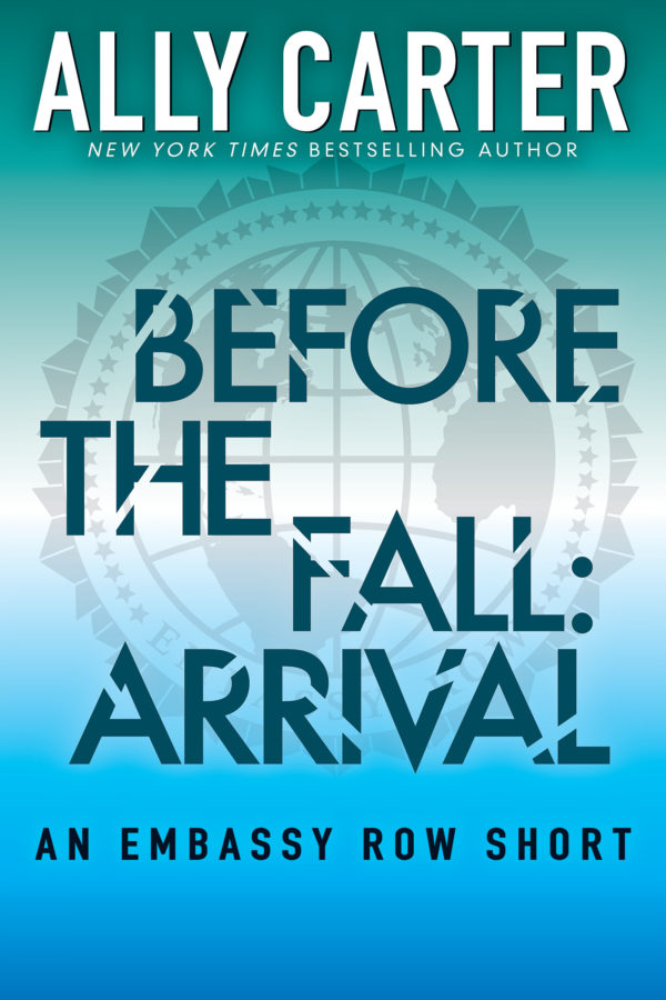 Ally Carter - Before the Fall: Arrival